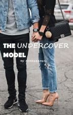 The Undercover Model by harryaanya1