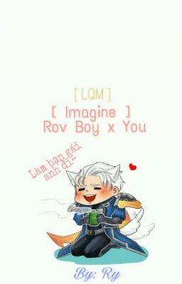 [LQM] [Imagine] Rov Boy x You
