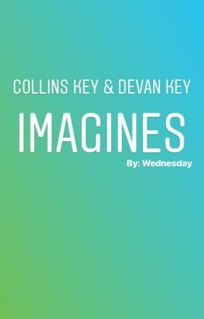 Collins Key & Devan Key Imagines by svckmyash