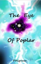The Eye Of Poplar by Polignacc