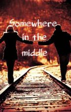 Somewhere In The Middle by Stay_Weird123