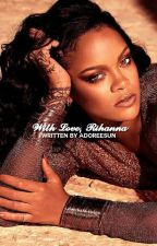 With Love, Rihanna » Prince Harry by adoreesun