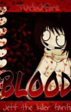 Blood (Jeff x reader) by Turb0fire