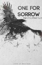 One For Sorrow by SwiftlySoftly