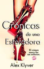 Crónicas de una estafadora © [Finalizada] by alexklyver