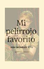 Mi pelirrojo favorito (Ron Weasley y tu) by MelisaCarrizo1