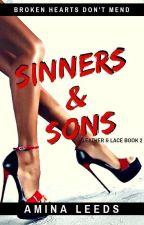 Sinners & Sons (An MC Romance)✔️ by aminaleeds13