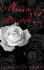 memoirs & black roses {COMPLETE} by BJGnovellas