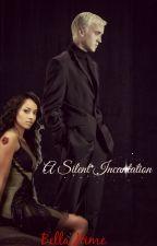 A Silent Incantation (Draco Malfoy love story) by IchigoKitsune