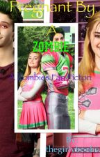 Pregnant by a zombie (a zombies fan fiction) by thegirlybooks