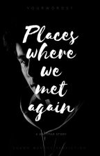 Places where we met again | Shawn Mendes by Yourwords1