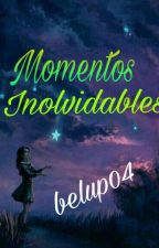 Momentos inolvidables by belup04
