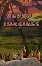 Kpop Imagines by bxdgxls