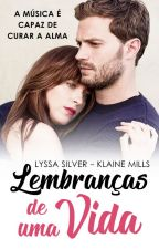 Lembranças De Uma Vida  - LyssaSilver & KlaineMills by KlaineMills