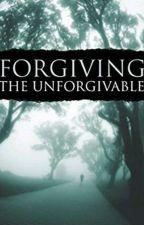 Forgiving The Unforgivable   by michellemindy