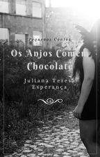 Os Anjos Comem Chocolate by Julithecat