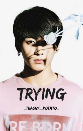 Trying || Jungkook x Male Reader by __trashy__potato__