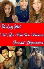 (Updates Every Saturday) The Long Haul: We're Not Our Parents by LydiaSymone