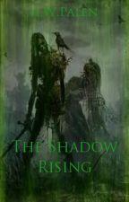 The Shadow Rising. by semelfett