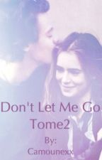 Don't let me go H.S tome2 ( en correction/réécriture) by Camounexx