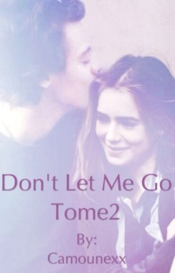 Don't let me go H.S tome2 ( en correction/réécriture)