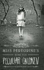Miss Peregrine's Home For Peculiar Children (part 1) by Remington-joseph