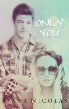 Only you... by TooClicheToFunction