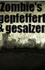 Zombie's gepfeffert & gesalzen by Sam486