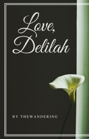 Love, Delilah by thewandering