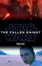 Star Wars IX: The Fallen Knight by user36203576
