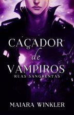 O Caçador de Vampiros by mwnklr