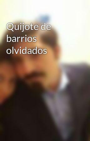Quijote de barrios olvidados by JavierCordova197