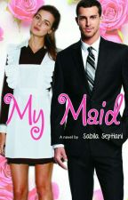 MY MAID (TAMAT/UNPUBLISH) by cerita_sabila