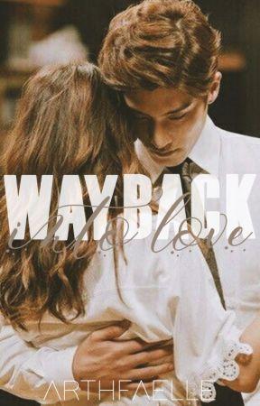 Way Back Into Love by arthfaelle
