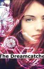 The Dreamcatcher by somedaydreamer1999