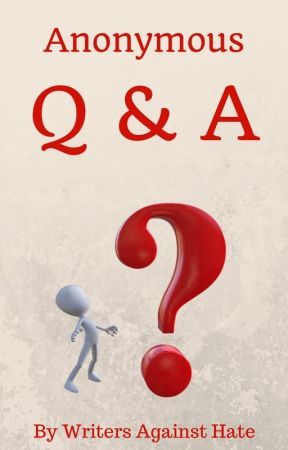 Anonymous Q & A by writersagainsthate