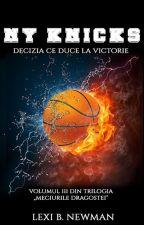 NY Knicks: Decizia ce duce la victorie (Volumul III) by lexinewman20