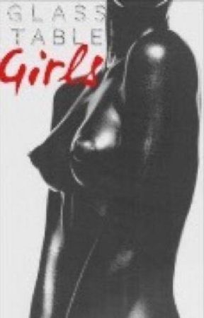 Glass Table Girls (EROTICA) by wetcigarettes