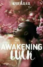 Awakening Luck by wendara