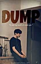 Dump   | Jungkook  | Completed by bunnywifeu_25