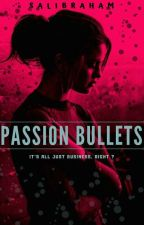 PASSION BULLETS by SALibraham