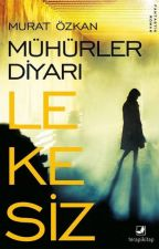 Mühürler Diyarı - Lekesiz (Kitap Olacak) by MuhurlerDiyari