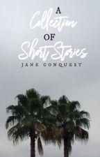 A Collection of Short Stories & Request a Story by Jane_Conquest