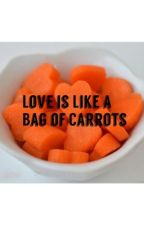 Love is Like A Bag of Carrots (A Louis Tomlinson Fanfic) by ghostgvnn