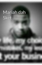 Mariah dah Sket by dontemz