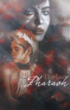 الفِرعَونُ الأخِيّر || The last pharaoh by Psycho_Pica