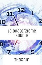 La Quatorzième Boucle by Thosdir