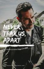 Never Tear Us Apart (Negan ddlg Love Story) by saraxowrites