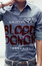 Blood Donor | Dark Romance | MxM [COMPLETED] by Terraniel