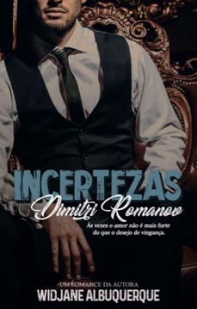 Incertezas - Dimitri Romanov (DEGUSTAÇÃO) by WidjaneAlbuquerque